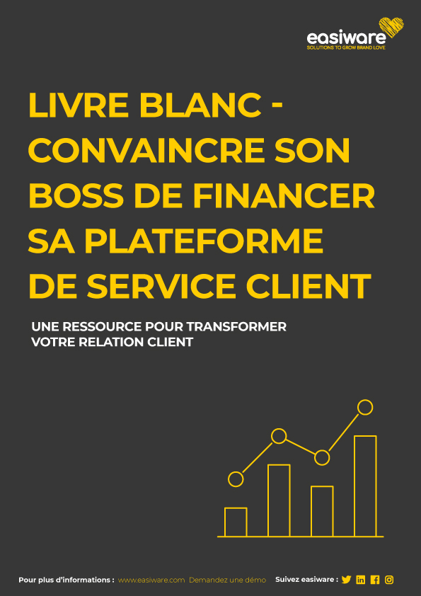 Livre-blanc-Convaincre-son-boss-de-financer-sa-plateforme-de-service-client